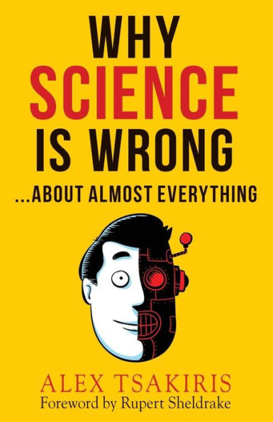Alex Tsakiris - Why Science is Wrong about Almost Everything