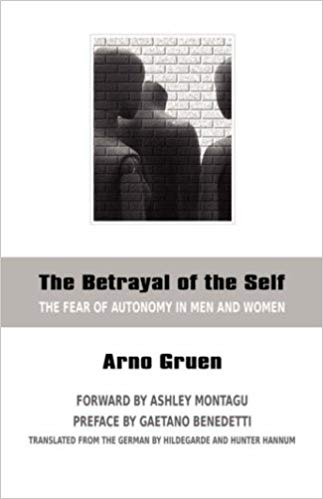 Arno Gruen - The Betrayal of the Self