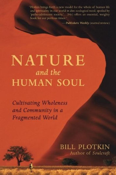 Bill Plotkin - Nature and the Human Soul