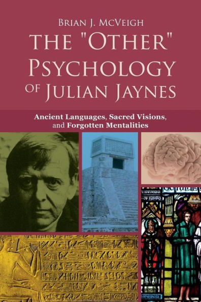 Brian J. McVeigh - The Other Psychology of Julian Jaynes