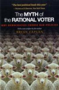 Bryan Caplan - The Myth of the Rational Voter