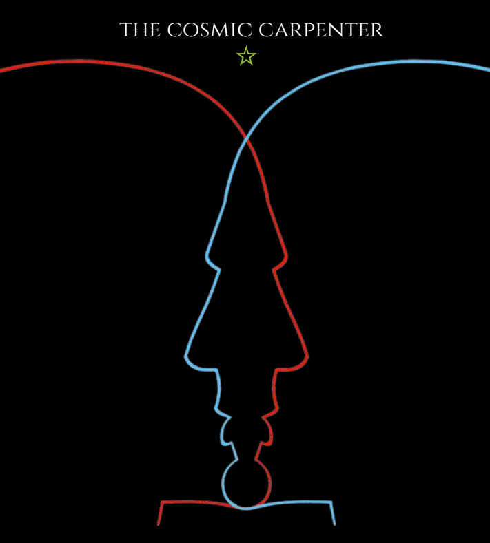 Chris Cisneros - The Cosmic Carpenter (1st Edition)