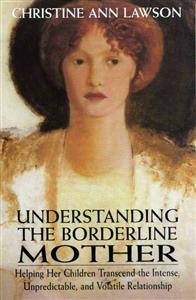 Christine Ann Lawson - Understanding the Borderline Mother