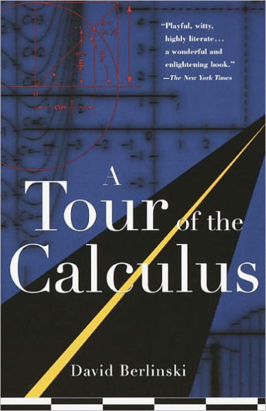 David Berlinski - A Tour of the Calculus