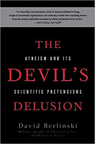 David Berlinski - The Devil's Delusion