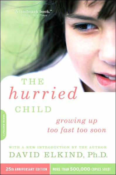 David Elkind - The Hurried Child