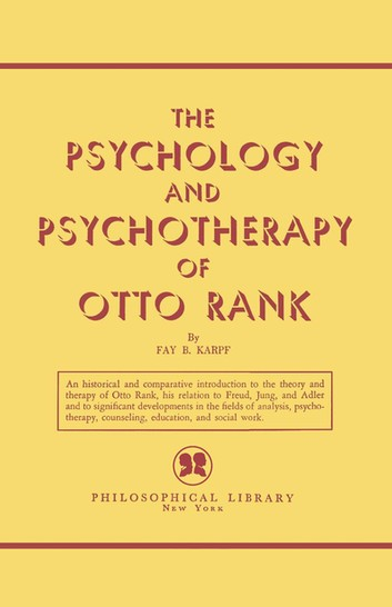 Fay Karpf - Psychology and Psychotherapy of Otto Rank