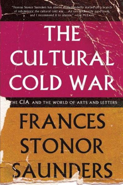 Frances Stonor Saunders - The Cultural Cold War