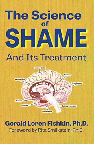 Gerald Loren Fishkin - The Science of Shame and Its Treatment