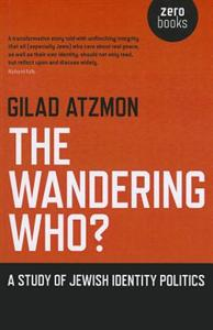 Gilad Atzmon - The Wandering Who