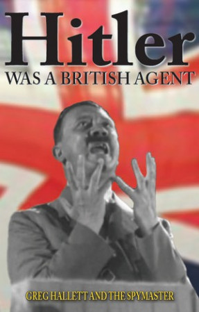 Greg Hallett - Hitler Was a British Agent