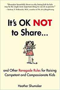 Heather Shumaker - It's OK Not to Share