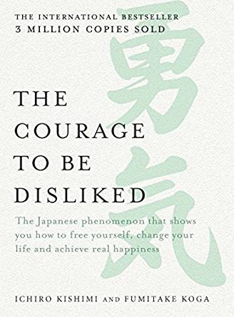 Ichiro Kishimi - The Courage to be Disliked