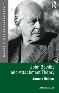 /Jeremy Holmes - John Bowlby and Attachment Theory