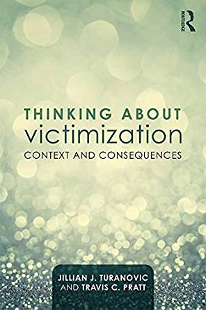 Jillian Turanovic & Travis C. Pratt - Thinking about Victimization
