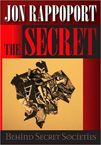 Jon Rappoport - The Secret Behind Secret Societies