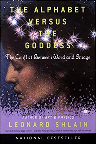 Leonard Shlain - The Alphabet Versus the Goddess
