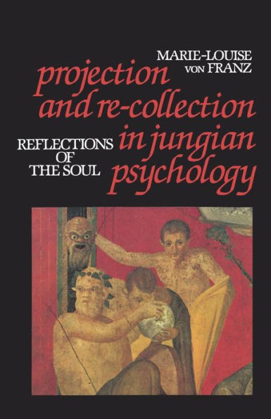 Marie-Louise von Franz - Projection and Re-Collection in Jungian Psychology