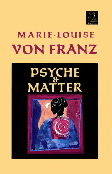 Marie-Louise von Franz - Psyche and Matter