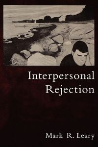Mark R. Leary - Interpersonal Rejection