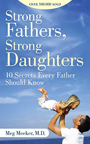 Meg Meeker - Strong Fathers, Strong Daughters