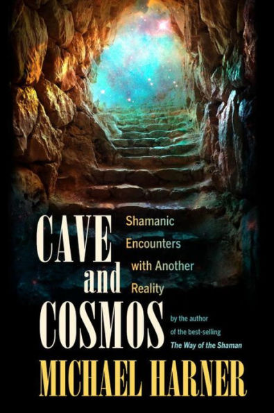 Michael Harner - Cave and Cosmos