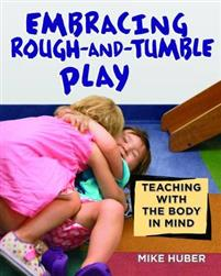 Mike Huber - Embracing Rough-and-Tumble Play