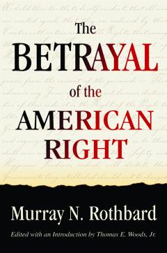 Murray Rothbard - The Betrayal of the American Right