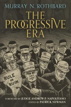 Murray Rothbard - The Progressive Era