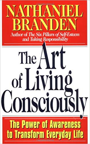 Nathaniel Branden - The Art of Living Consciously