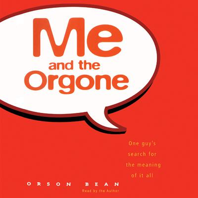 Orson Bean - Me and the Orgone