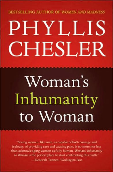 Phyllis Chesler - Woman's Inhumanity to Woman