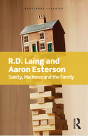 R.D. Laing - Sanity, Madness and the Family