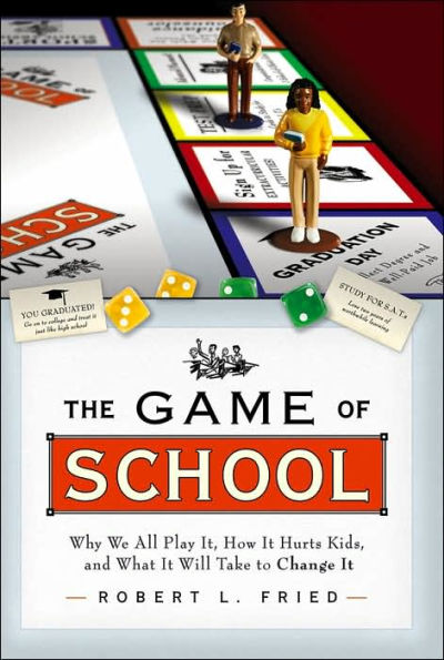 Robert L. Fried - The Game of School