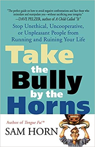 Sam Horn - Take the Bully by the Horns