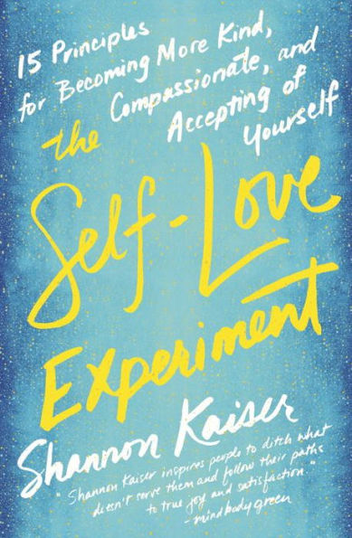 Shannon Kaiser - The Self-Love Experiment