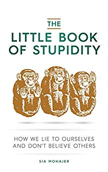 Sia Mohajer - The Little Book of Stupidity