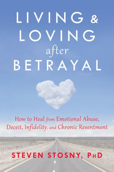Steven Stosny - Living and Loving after Betrayal