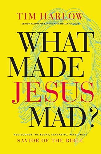 Tim Harlow - What Made Jesus Mad