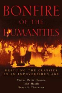 Victor Davis Hanson - Bonfire of the Humanites