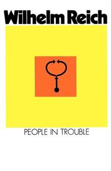 Wilhelm Reich - People in Trouble