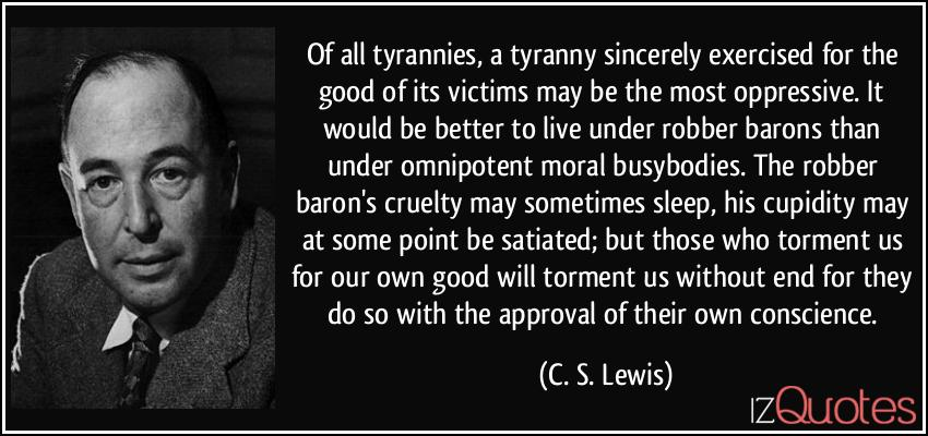 C.S. Lewis on Tyrrany (quote)